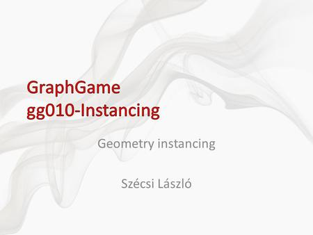 Geometry instancing Szécsi László. copy-paste-rename gg009-Gui folder vcxproj, filters átnevezés solution/add existing project rename project working.
