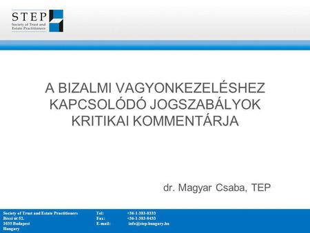 dr. Magyar Csaba, TEP Society of Trust and Estate Practitioners	Tel: