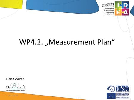 "WP4.2. ""Measurement Plan"" Barta Zoltán 2011.09.26."