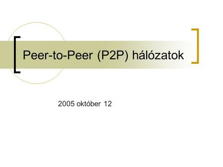 Peer-to-Peer (P2P) hálózatok 2005 október 12. Tapestry: A Resilient Global-scale Overlay for Service Deployment Ben Y. Zhao, Ling Huang, Jeremy Stribling,