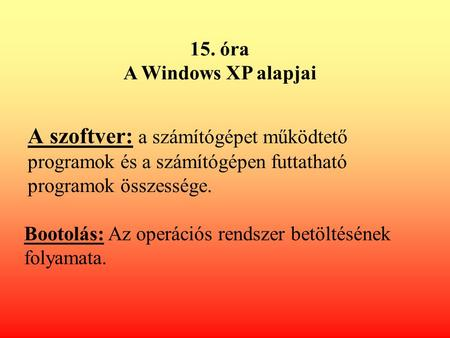 15. óra A Windows XP alapjai