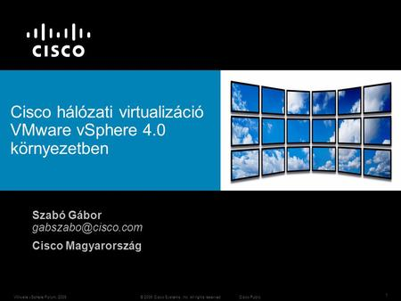© 2009 Cisco Systems, Inc. All rights reserved. Cisco Public 1 VMware vSphere Forum, 2009 Cisco hálózati virtualizáció VMware vSphere 4.0 környezetben.