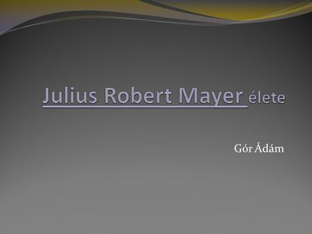 Julius Robert Mayer élete
