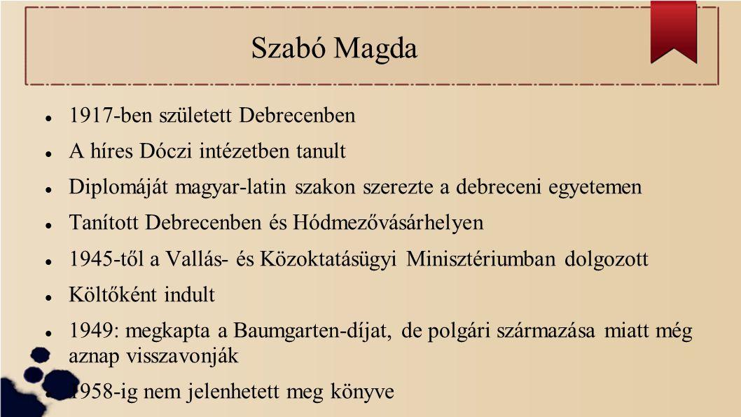 Szabó Magda 1917-ben született Debrecenben