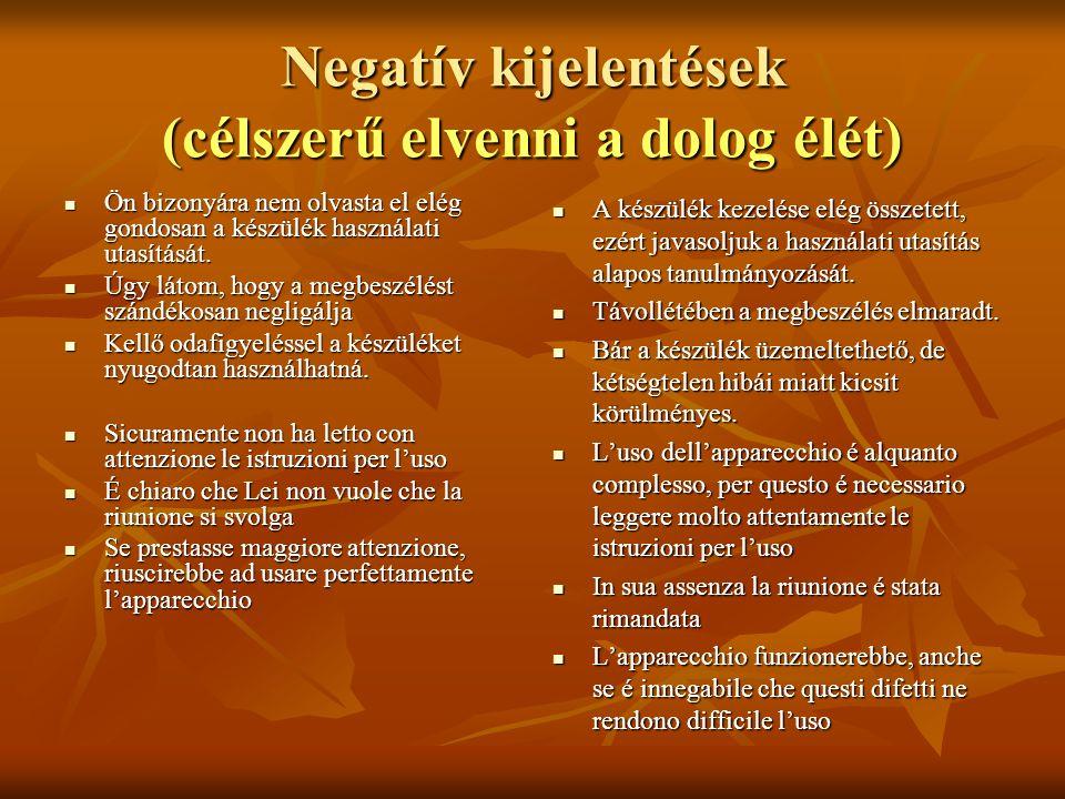 Negatív kijelentések (célszerű elvenni a dolog élét)