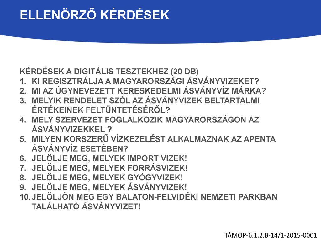 ELLENÖRZŐ KÉRDÉSEK KÉRDÉSEK A DIGITÁLIS TESZTEKHEZ (20 DB)