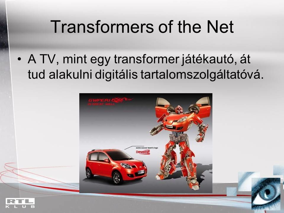 Transformers of the Net