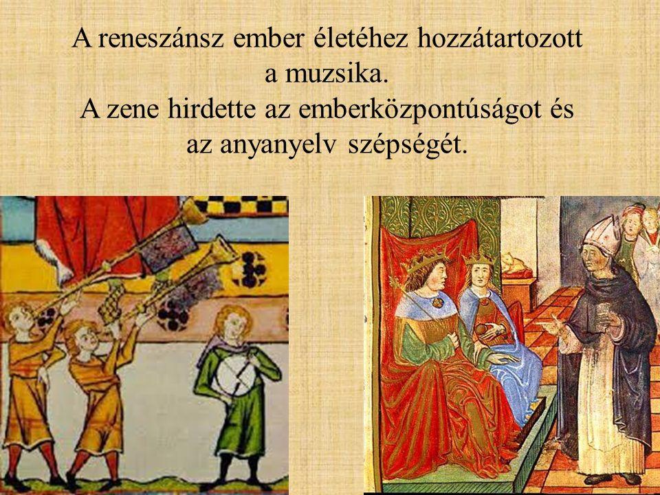 A reneszánsz ember életéhez hozzátartozott a muzsika.
