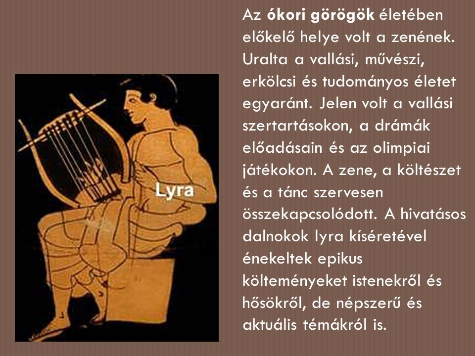 Az ókori görögök életében előkelő helye volt a zenének