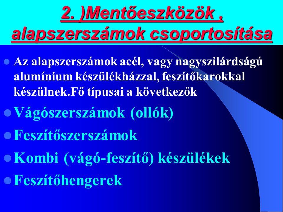 2. )Mentőeszközök , alapszerszámok csoportosítása