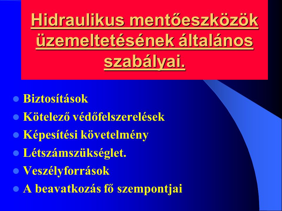 Hidraulikus mentőeszközök üzemeltetésének általános szabályai.
