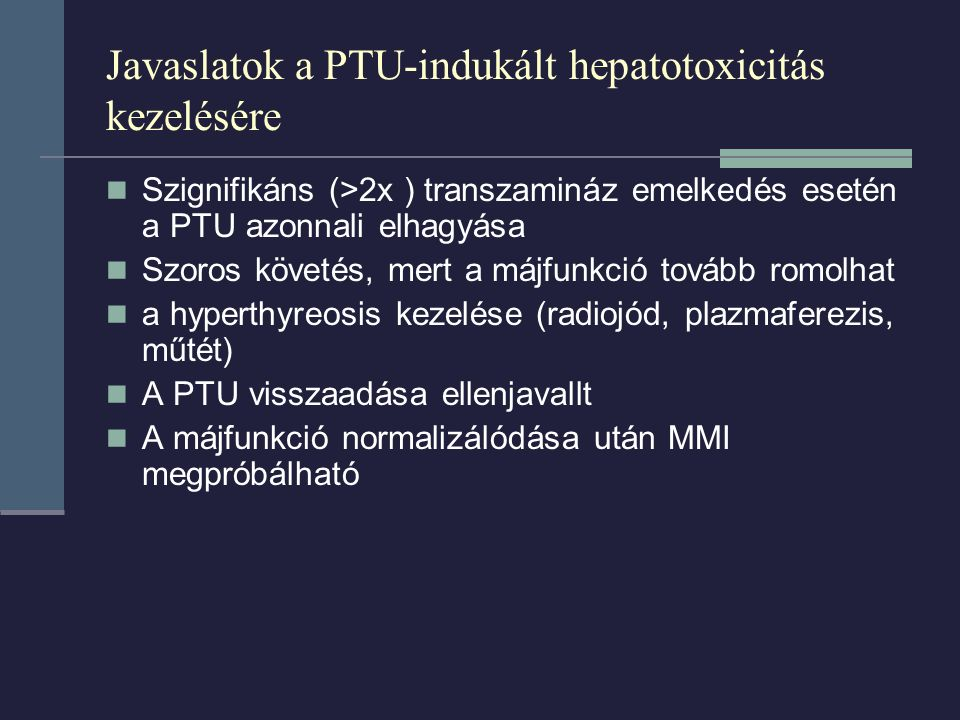 Javaslatok a PTU-indukált hepatotoxicitás kezelésére
