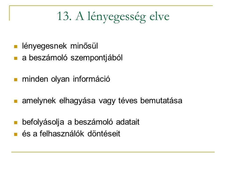 13. A lényegesség elve lényegesnek minősül a beszámoló szempontjából