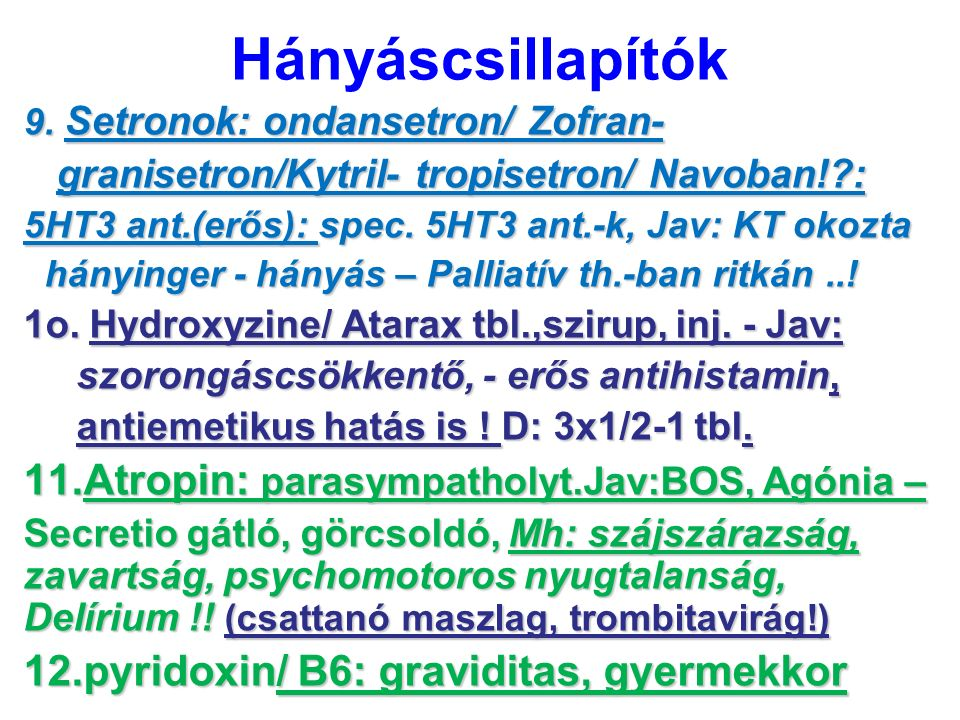 Hányáscsillapítók 11.Atropin: parasympatholyt.Jav:BOS, Agónia –
