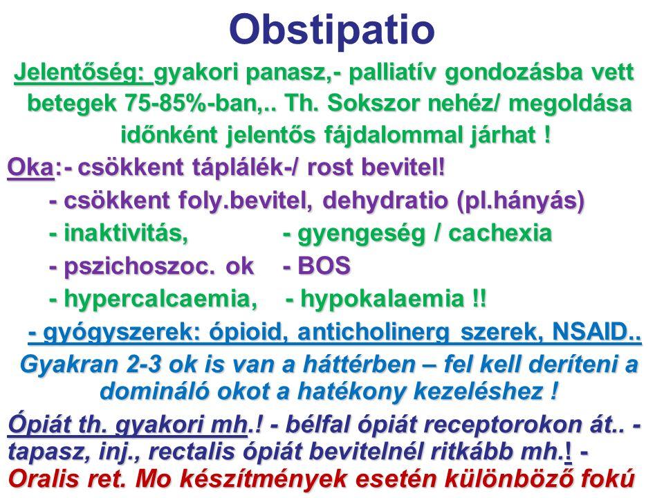 Obstipatio Oka:- csökkent táplálék-/ rost bevitel!