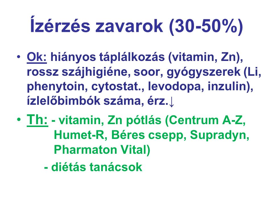 Ízérzés zavarok (30-50%)