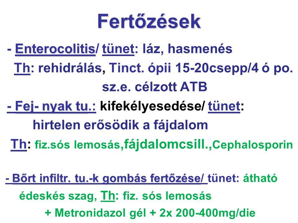Fertőzések - Enterocolitis/ tünet: láz, hasmenés