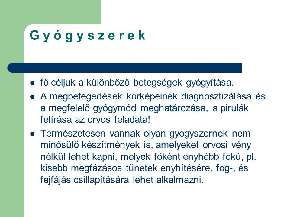 G y ó g y s z e r e k fő céljuk a különböző betegségek gyógyítása.
