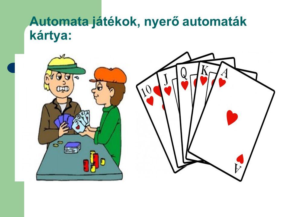 Automata játékok, nyerő automaták kártya: