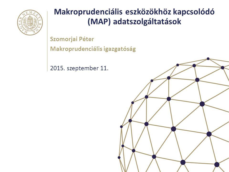 Makroprudenciális eszközökhöz kapcsolódó (MAP) adatszolgáltatások