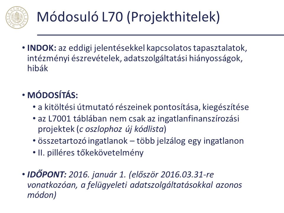 Módosuló L70 (Projekthitelek)