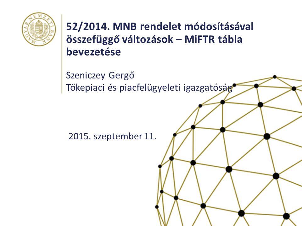 52/2014. MNB rendelet módosításával összefüggő változások – MiFTR tábla bevezetése