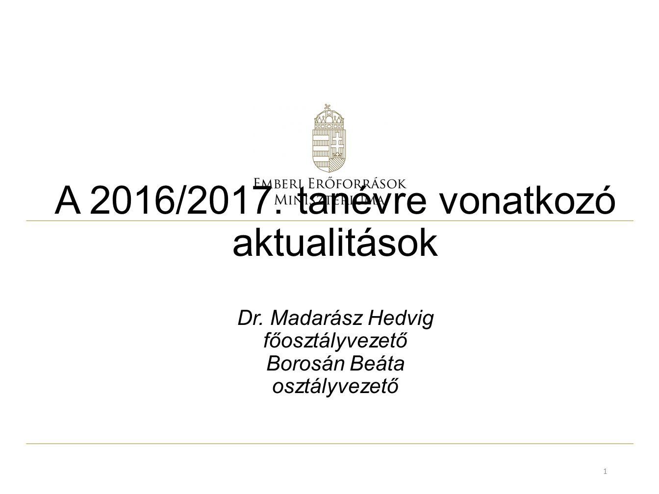 A 2016/2017. tanévre vonatkozó aktualitások Dr