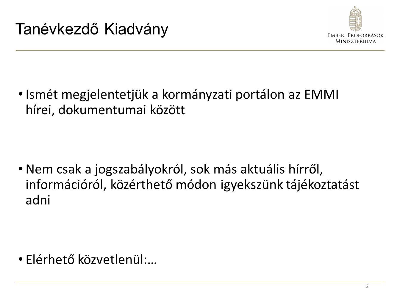 Tanévkezdő Kiadvány Ismét megjelentetjük a kormányzati portálon az EMMI hírei, dokumentumai között.