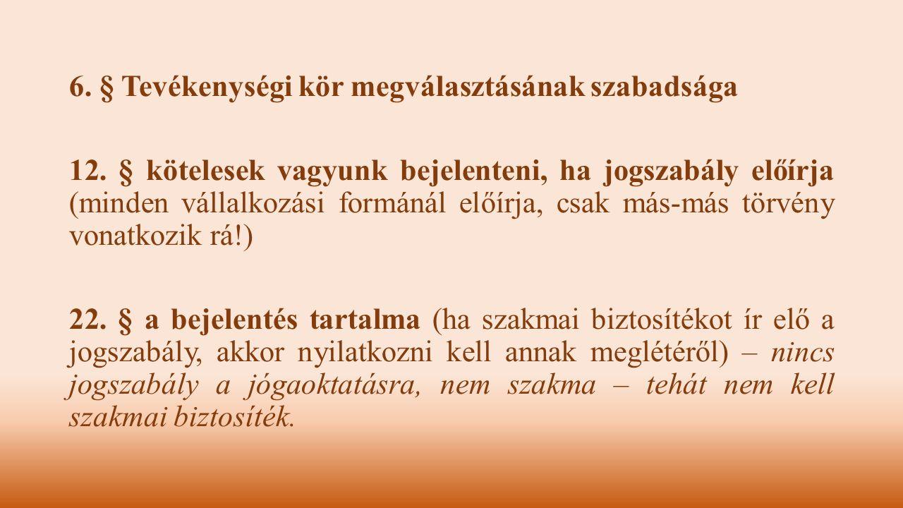 6. § Tevékenységi kör megválasztásának szabadsága 12
