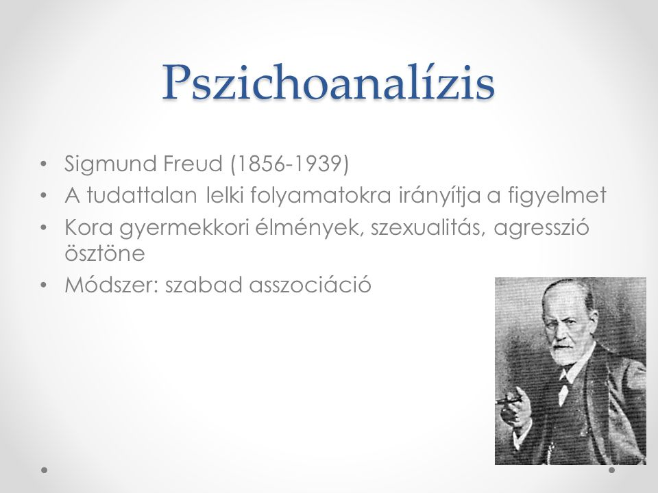 Pszichoanalízis Sigmund Freud (1856-1939)