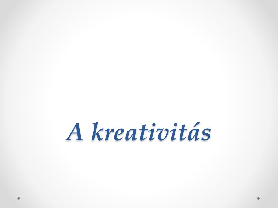 A kreativitás