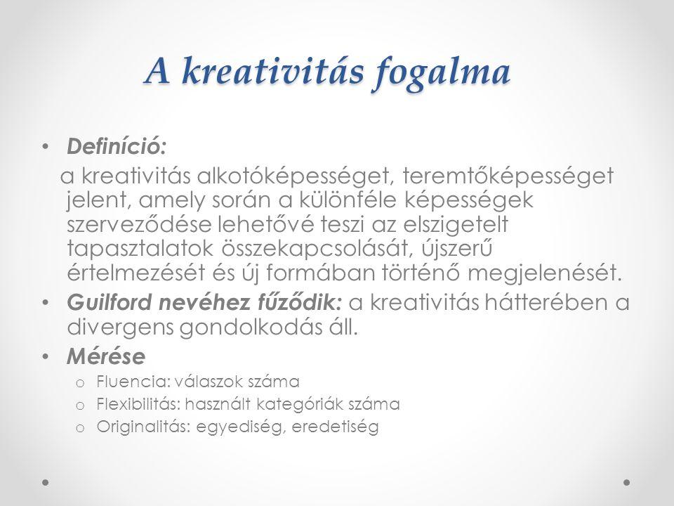 A kreativitás fogalma Definíció: