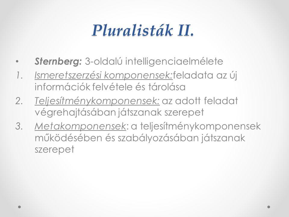 Pluralisták II. Sternberg: 3-oldalú intelligenciaelmélete