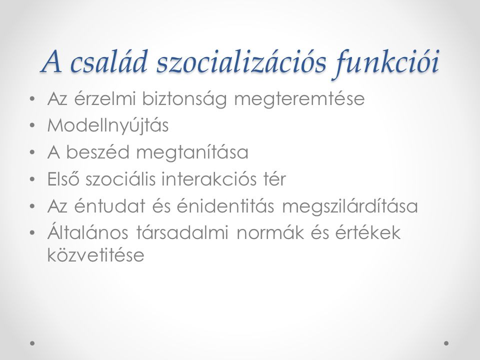 A család szocializációs funkciói