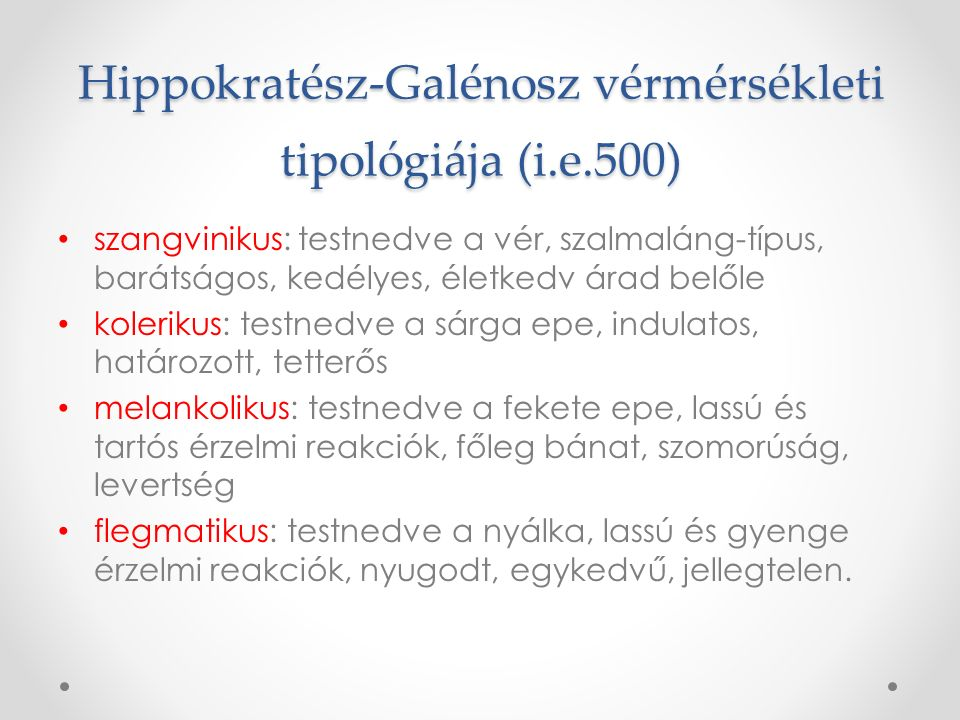Hippokratész-Galénosz vérmérsékleti tipológiája (i.e.500)