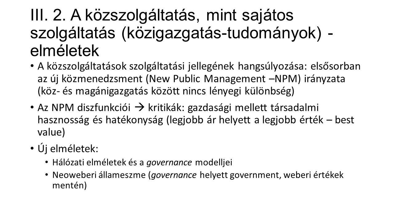 III. 2. A közszolgáltatás, mint sajátos szolgáltatás (közigazgatás-tudományok) - elméletek