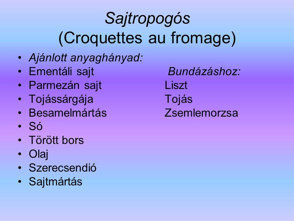 Sajtropogós (Croquettes au fromage)