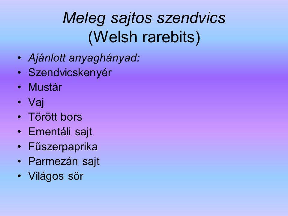 Meleg sajtos szendvics (Welsh rarebits)