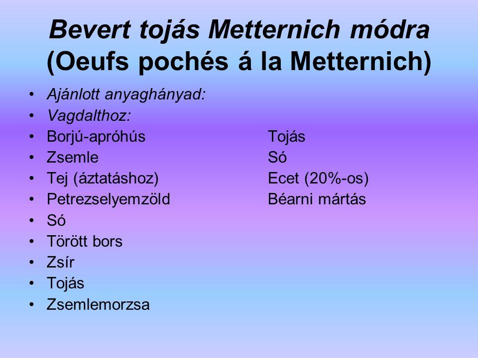 Bevert tojás Metternich módra (Oeufs pochés á la Metternich)