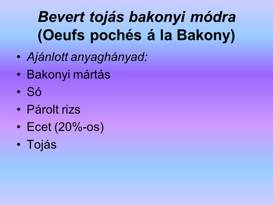 Bevert tojás bakonyi módra (Oeufs pochés á la Bakony)