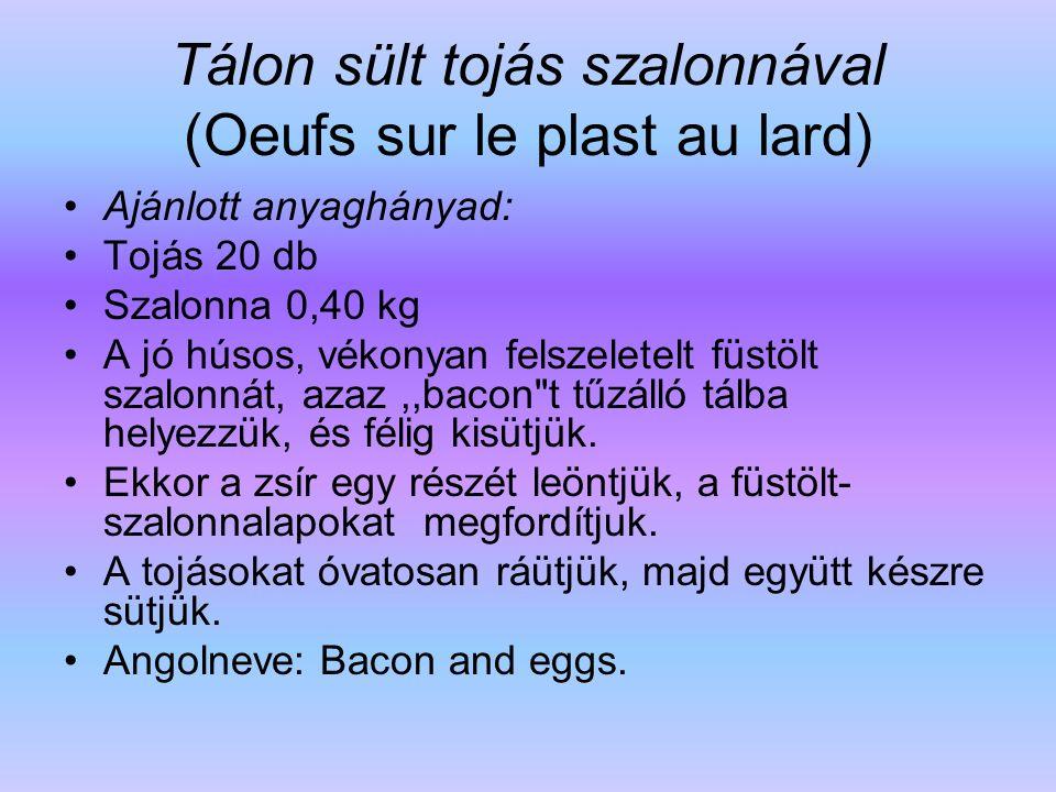 Tálon sült tojás szalonnával (Oeufs sur le plast au lard)