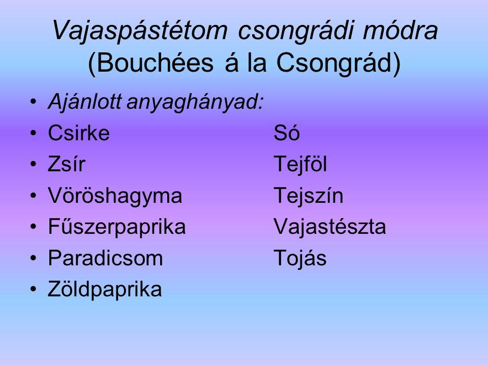 Vajaspástétom csongrádi módra (Bouchées á la Csongrád)