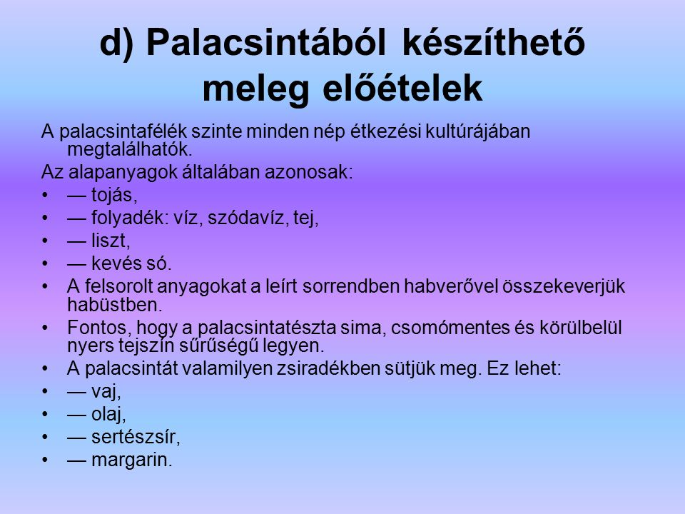 d) Palacsintából készíthető meleg előételek
