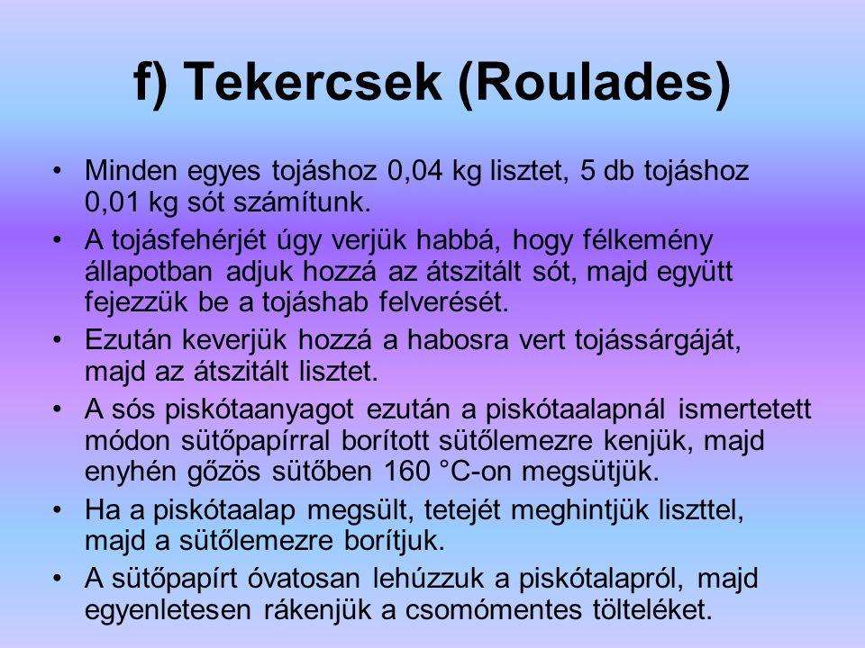f) Tekercsek (Roulades)