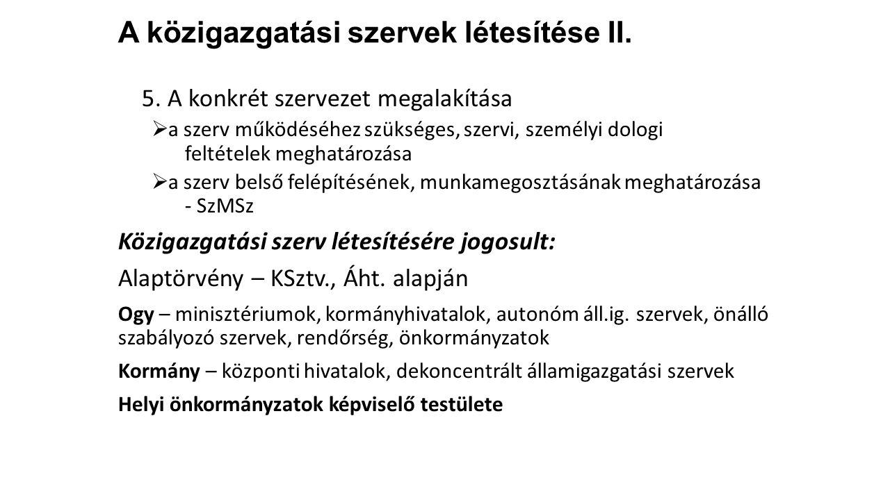 A közigazgatási szervek létesítése II.