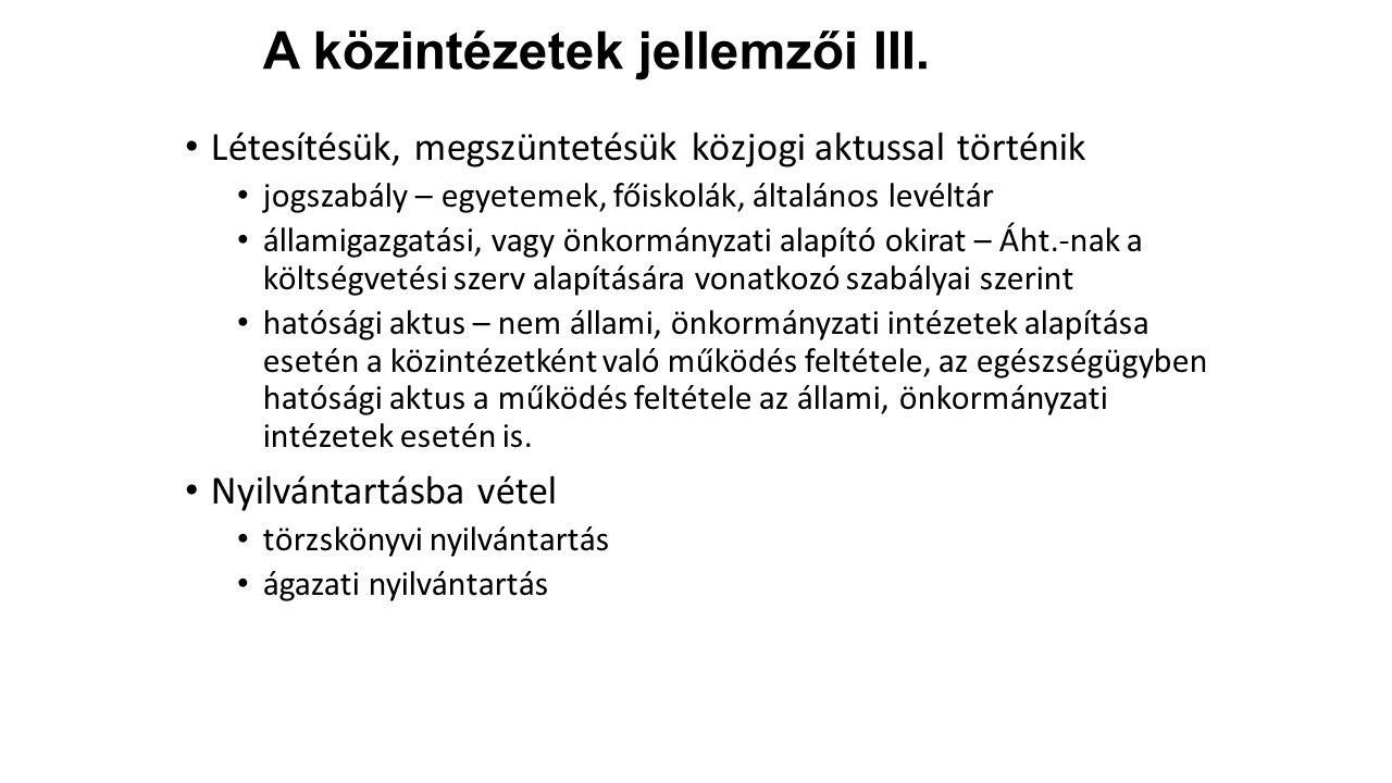 A közintézetek jellemzői III.