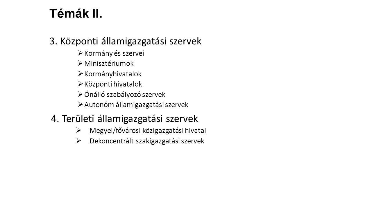 Témák II. 3. Központi államigazgatási szervek