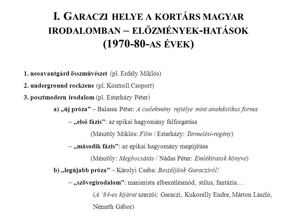 I. Garaczi helye a kortárs magyar irodalomban – előzmények-hatások (1970-80-as évek)