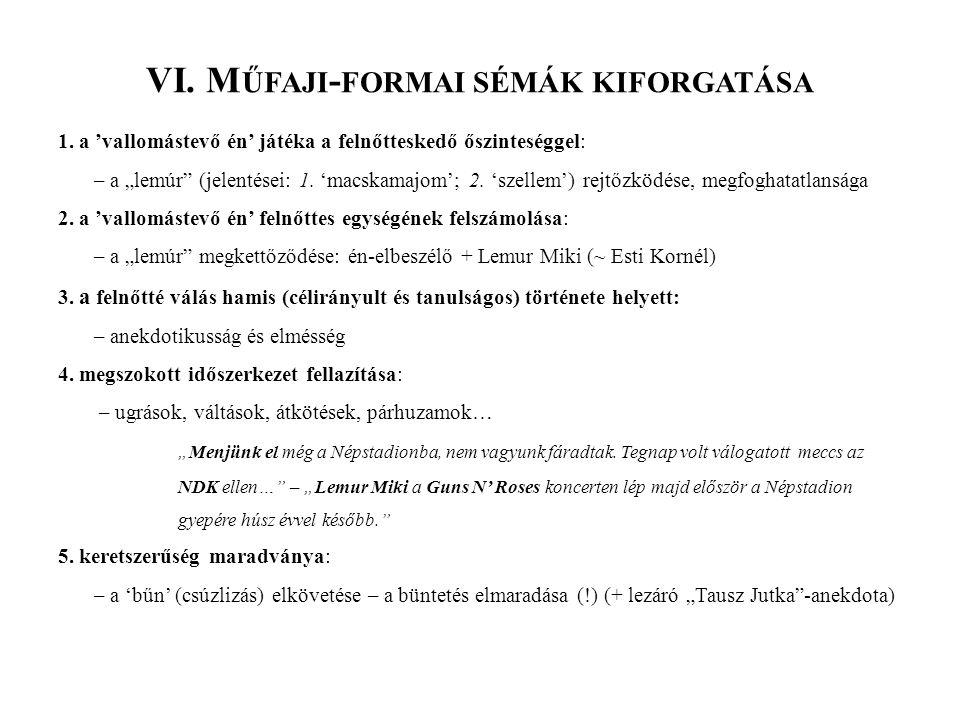 VI. Műfaji-formai sémák kiforgatása