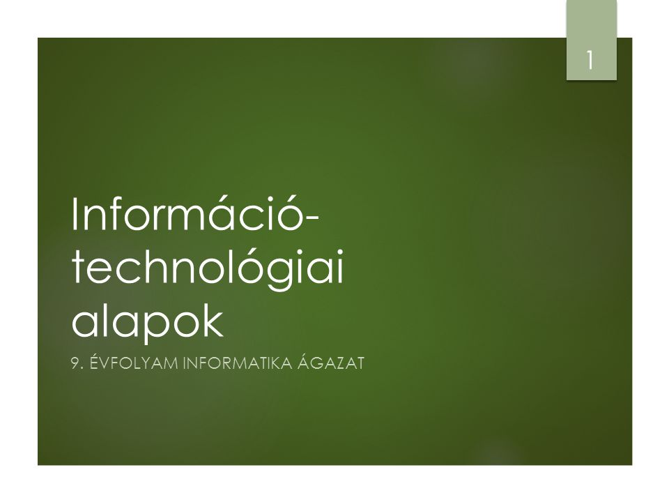 Információ-technológiai alapok